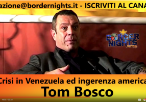TOM BOSCO A RADIO BORDER NIGHTS: CRISI IN VENEZUELA E INGERENZA AMERICANA